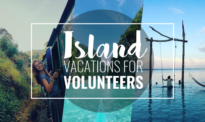 Island Vacations For Volunteers With IVHQ